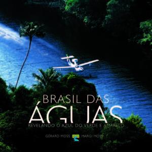 Brasil das Águas - revelando o azul do verde amarelo